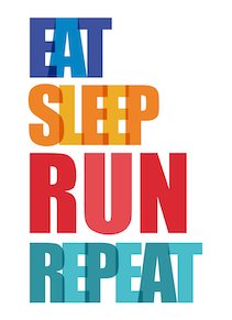 Eat. Sleep. Run. Repeat.