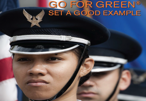 Go for Green. Set a good example. Airmen in dress uniform.