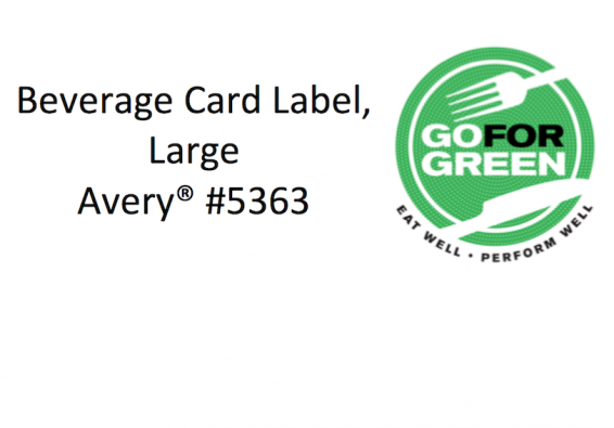 Beverage Card Label, Large. Avery #5363. Go for Green logo.