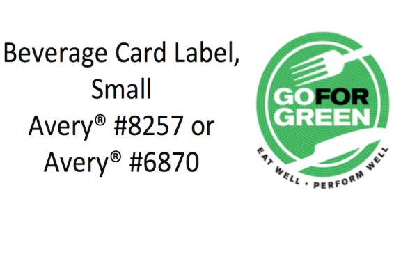 Beverage Card Label, Small. Avery #8257 or Avery #6870. Go for Green logo.