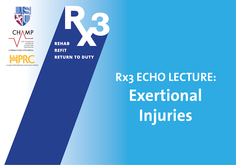 USU CHAMP HPRC Rx3 ECHO LECTURE  Exertional Injuries Pain