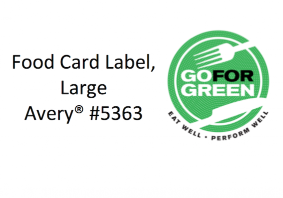 Food Card Label, Large Avery #5363. Go for Green logo.