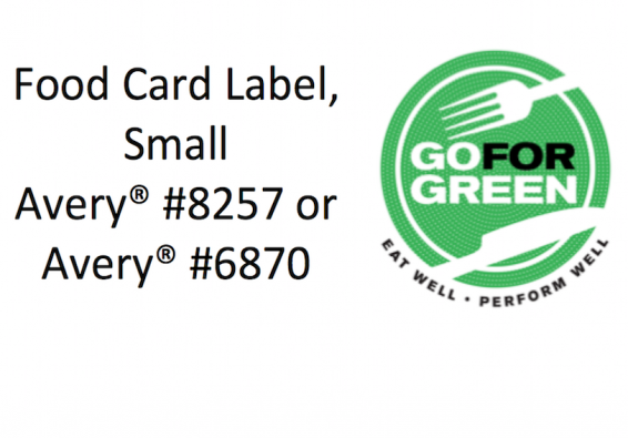 Food Card Label, Small. Avery #8257 or Avery #6870. Go for Green logo.