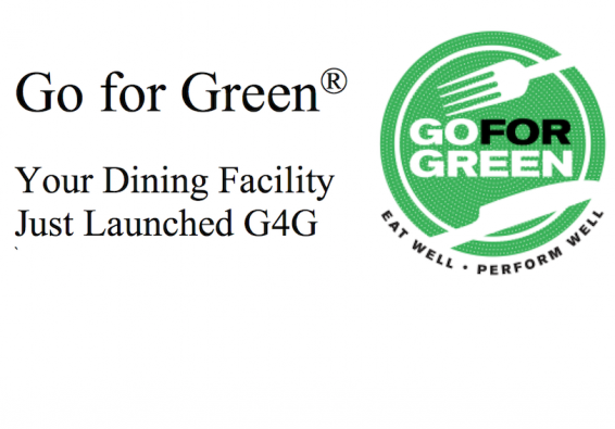 Go for Green. Your Dining Facility Just Launched G4G. Go for Green logo.