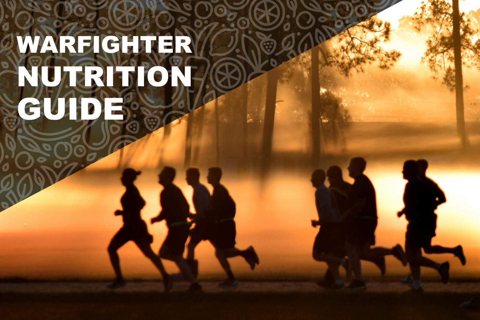 Warfighter Nutrition Guide. Silhouette of people running at sunrise.
